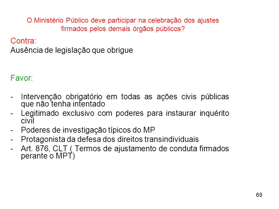 O Ministério Público deve participar na celebração dos ajustes firmados pelos demais órgãos públicos