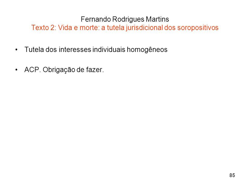 Fernando Rodrigues Martins Texto 2: Vida e morte: a tutela jurisdicional dos soropositivos