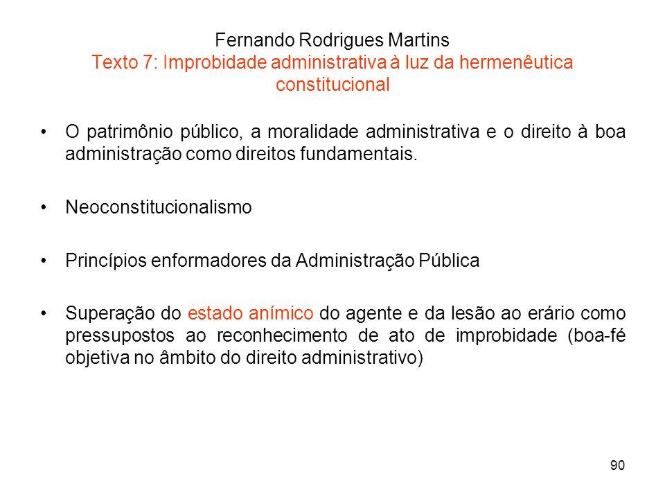 Fernando Rodrigues Martins Texto 7: Improbidade administrativa à luz da hermenêutica constitucional