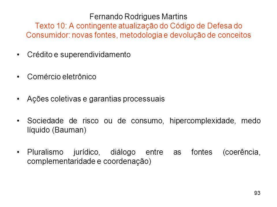 Fernando Rodrigues Martins Texto 10: A contingente atualização do Código de Defesa do Consumidor: novas fontes, metodologia e devolução de conceitos