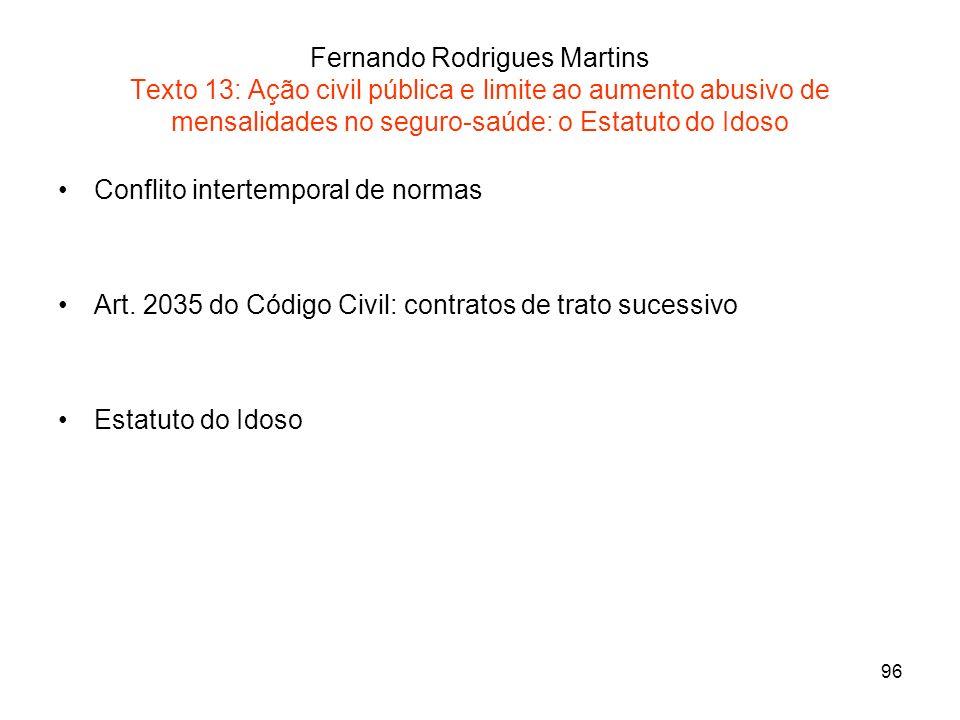 Fernando Rodrigues Martins Texto 13: Ação civil pública e limite ao aumento abusivo de mensalidades no seguro-saúde: o Estatuto do Idoso