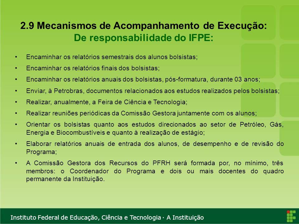 2.9 Mecanismos de Acompanhamento de Execução: De responsabilidade do IFPE: