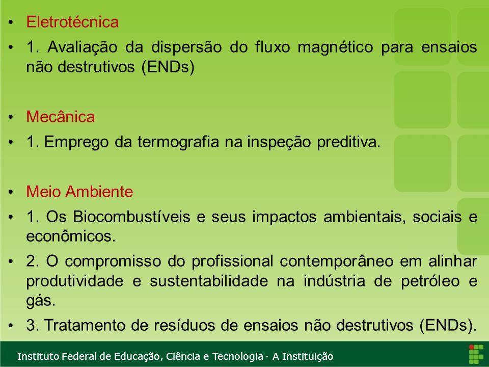 Eletrotécnica 1. Avaliação da dispersão do fluxo magnético para ensaios não destrutivos (ENDs) Mecânica.