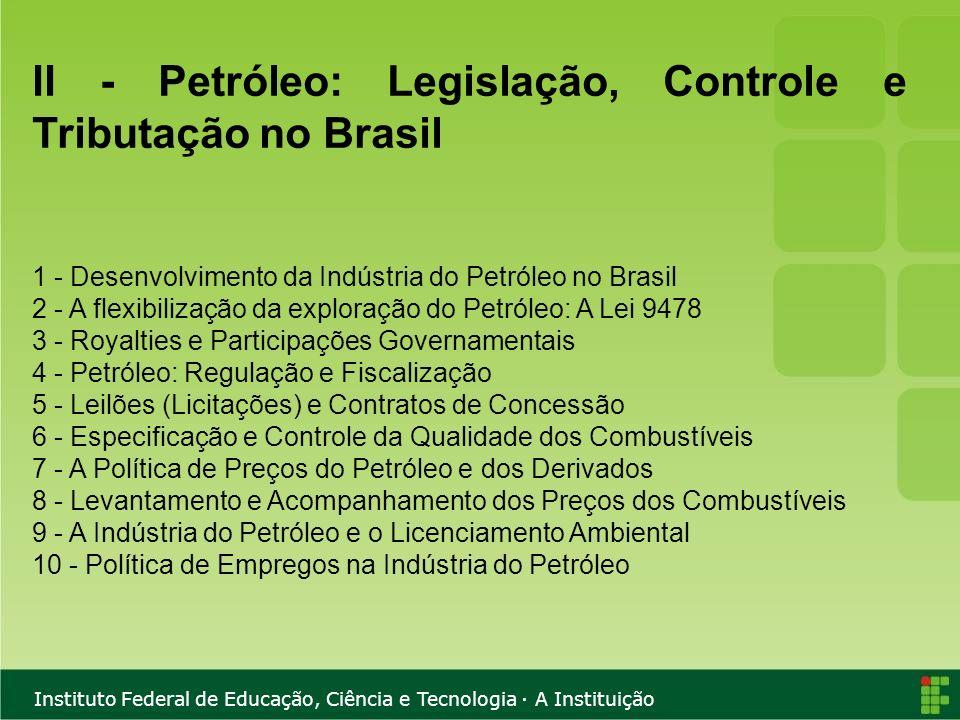II - Petróleo: Legislação, Controle e Tributação no Brasil