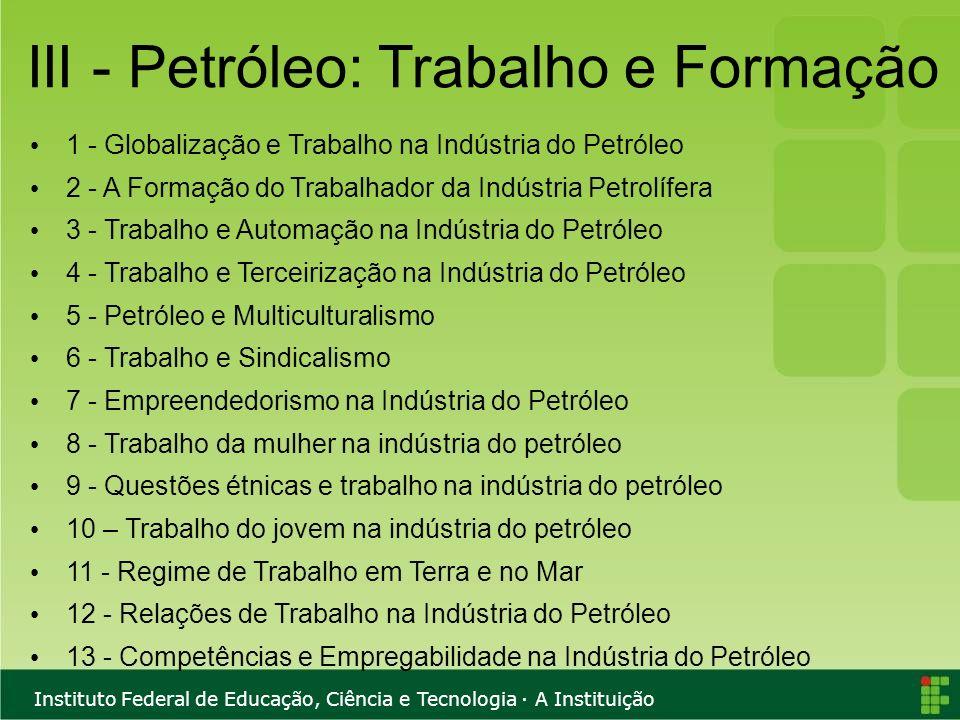 III - Petróleo: Trabalho e Formação