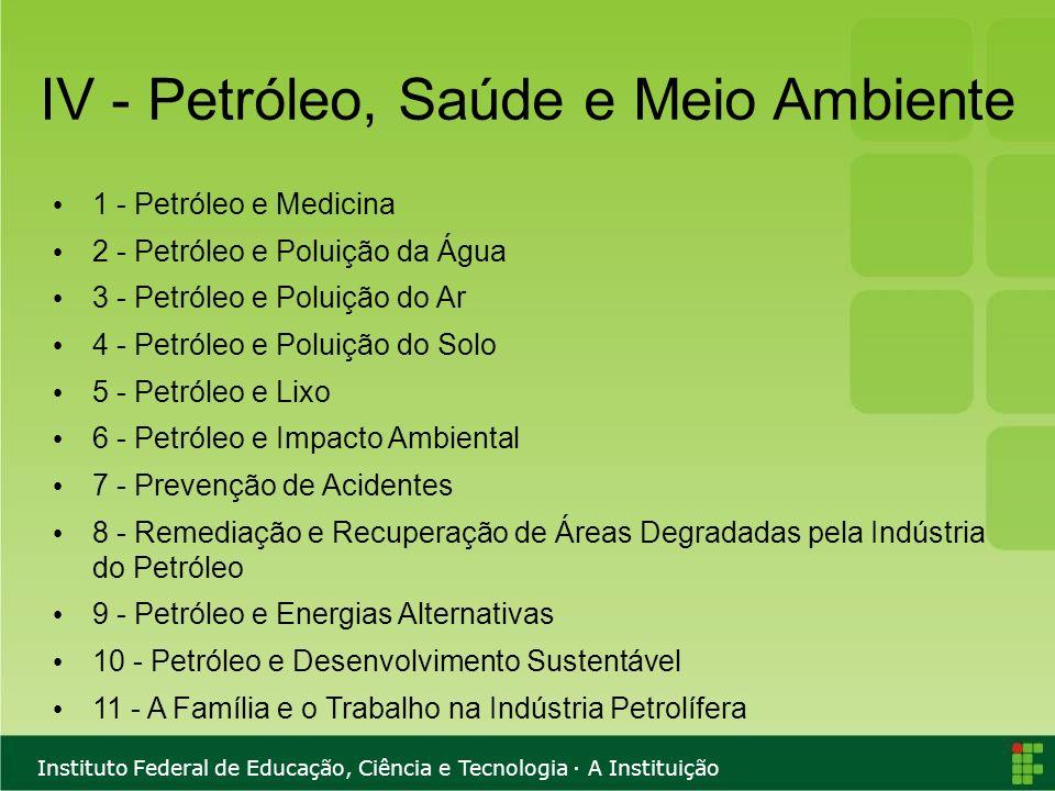 IV - Petróleo, Saúde e Meio Ambiente