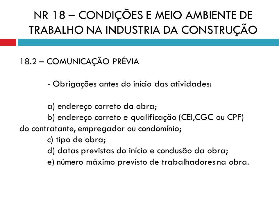 NR 18 – CONDIÇÕES E MEIO AMBIENTE DE TRABALHO NA INDUSTRIA DA CONSTRUÇÃO