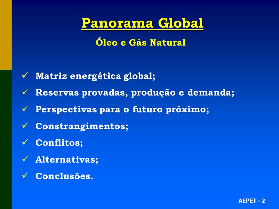Panorama Global Óleo e Gás Natural Matriz energética global;