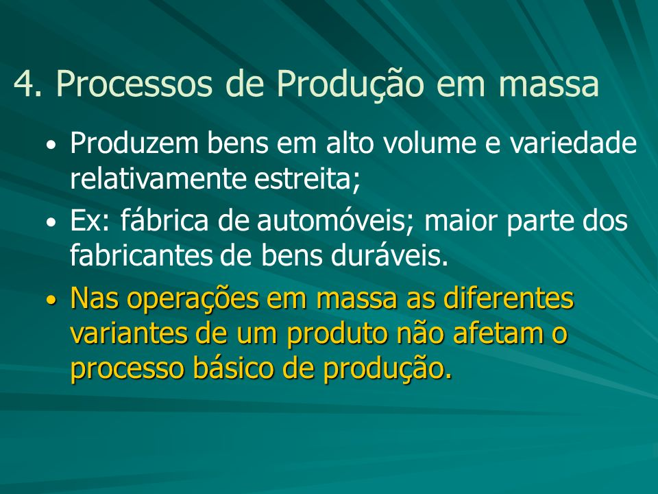 4. Processos de Produção em massa