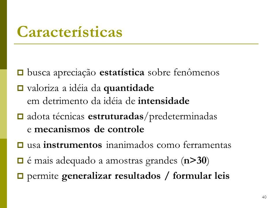 Características busca apreciação estatística sobre fenômenos
