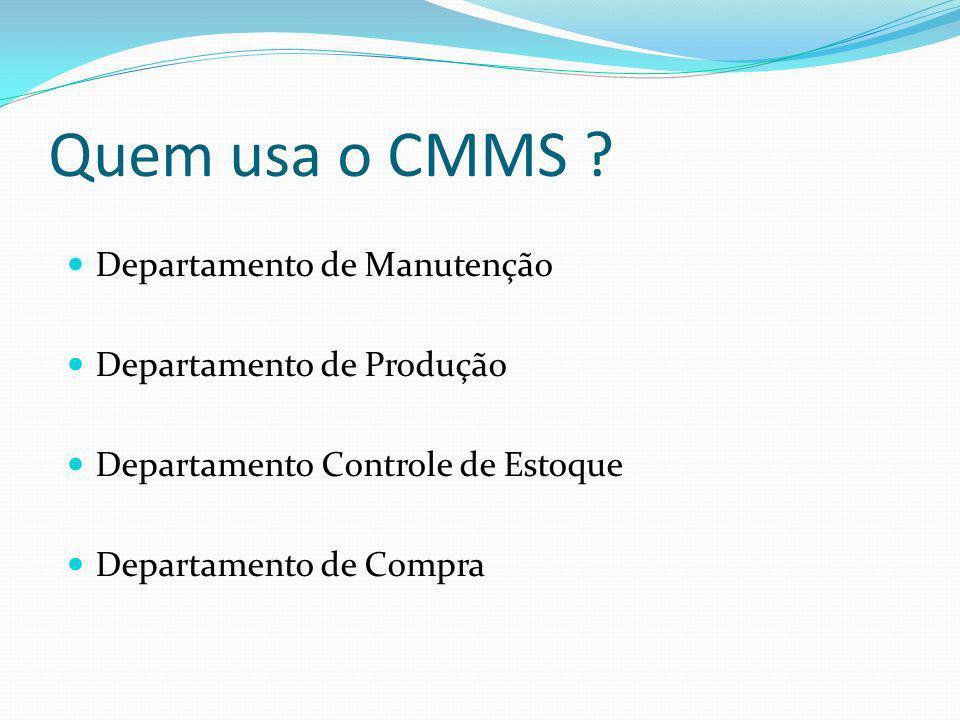 Quem usa o CMMS Departamento de Manutenção Departamento de Produção