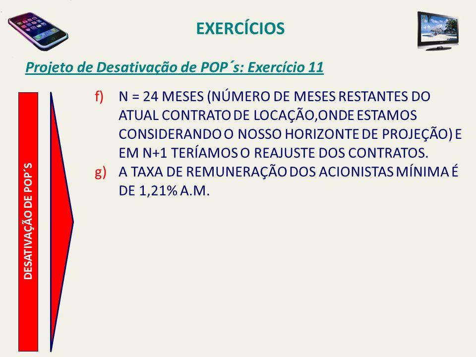 EXERCÍCIOS Projeto de Desativação de POP´s: Exercício 11