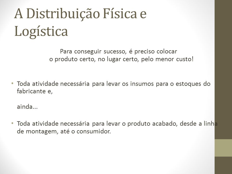A Distribuição Física e Logística