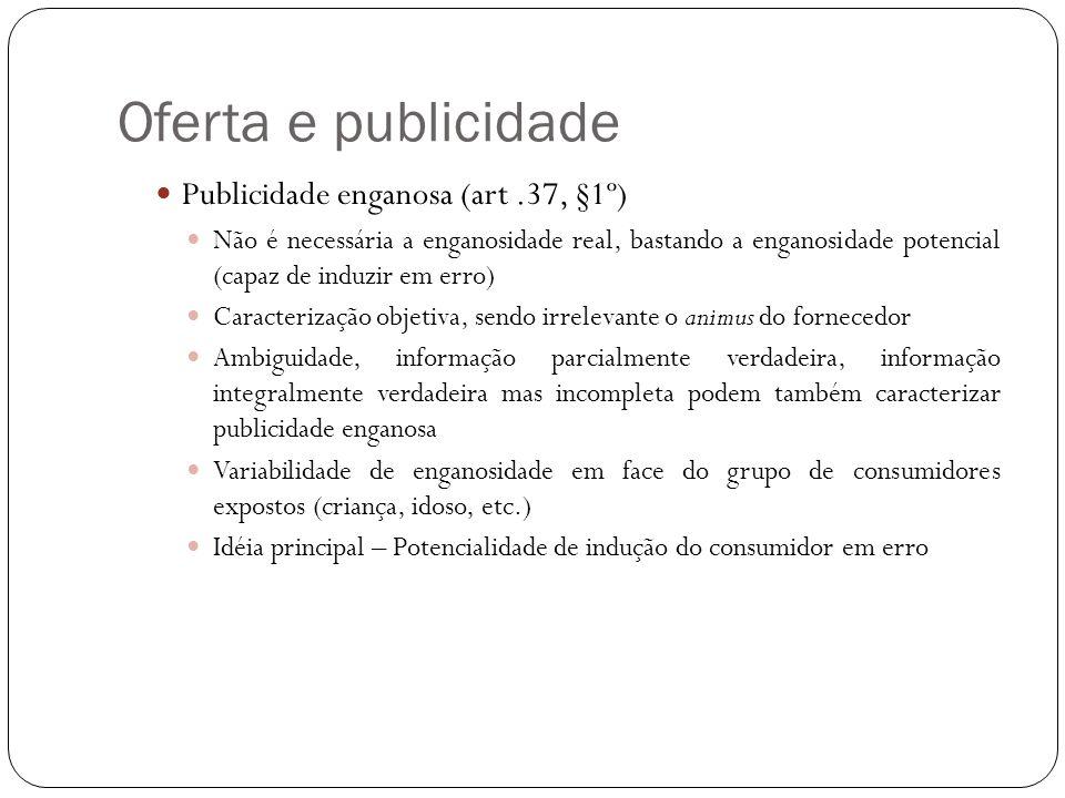 Oferta e publicidade Publicidade enganosa (art .37, §1º)