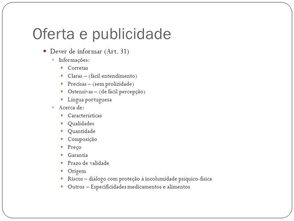 Oferta e publicidade Dever de informar (Art. 31) Informações: Corretas