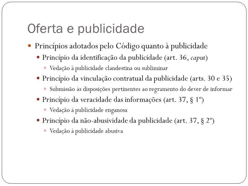 Oferta e publicidade Princípios adotados pelo Código quanto à publicidade. Princípio da identificação da publicidade (art. 36, caput)