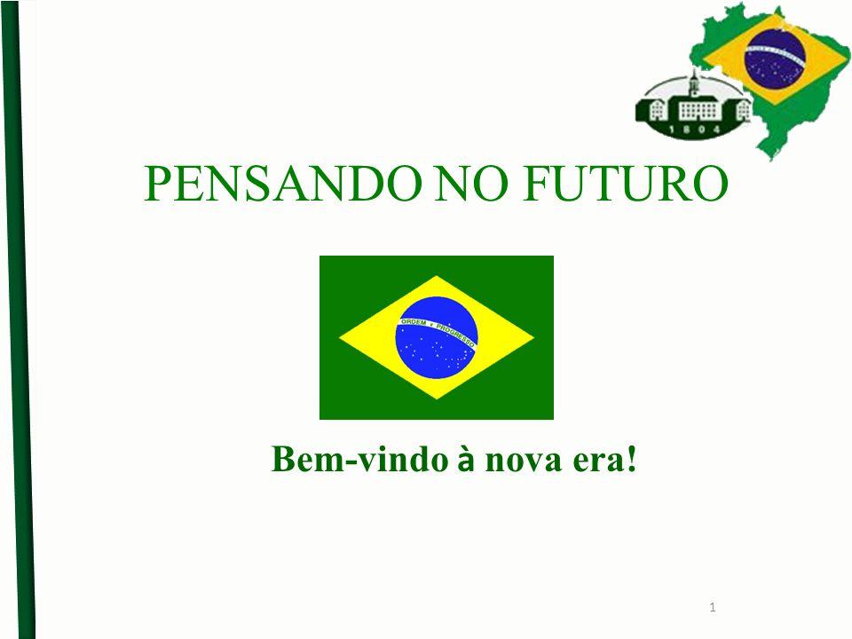 PENSANDO NO FUTURO Bem-vindo à nova era!
