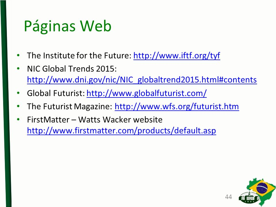 Páginas Web The Institute for the Future: http://www.iftf.org/tyf