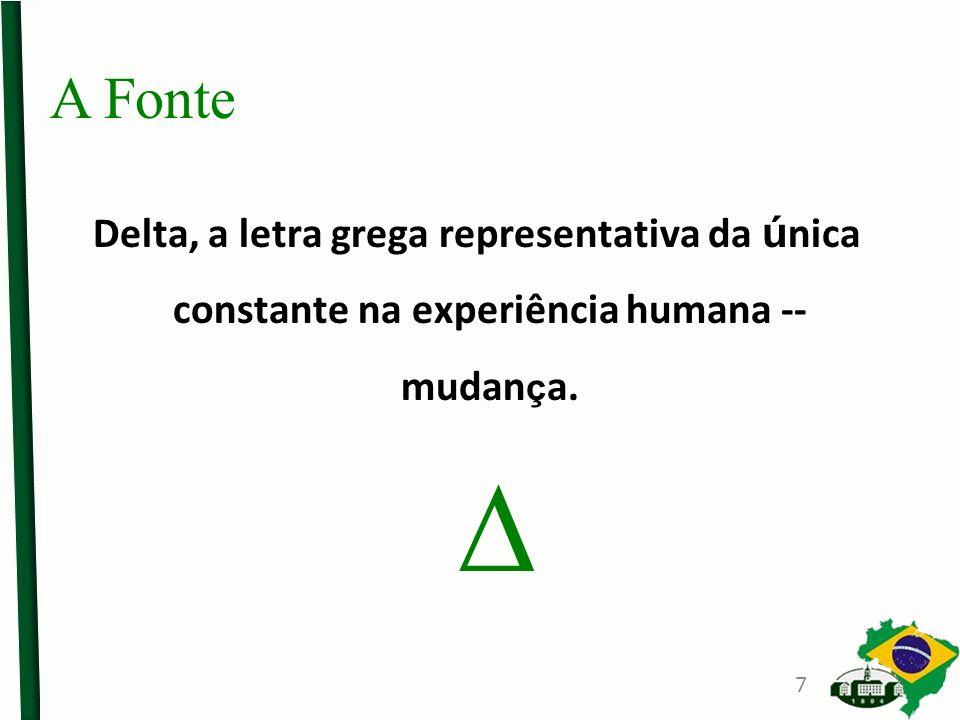A Fonte Delta, a letra grega representativa da única constante na experiência humana -- mudança. 