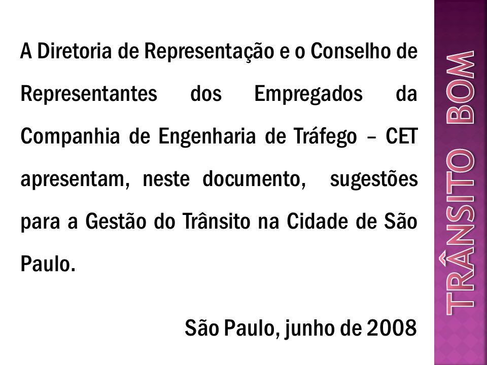 TRÂNSITO BOM São Paulo, junho de 2008