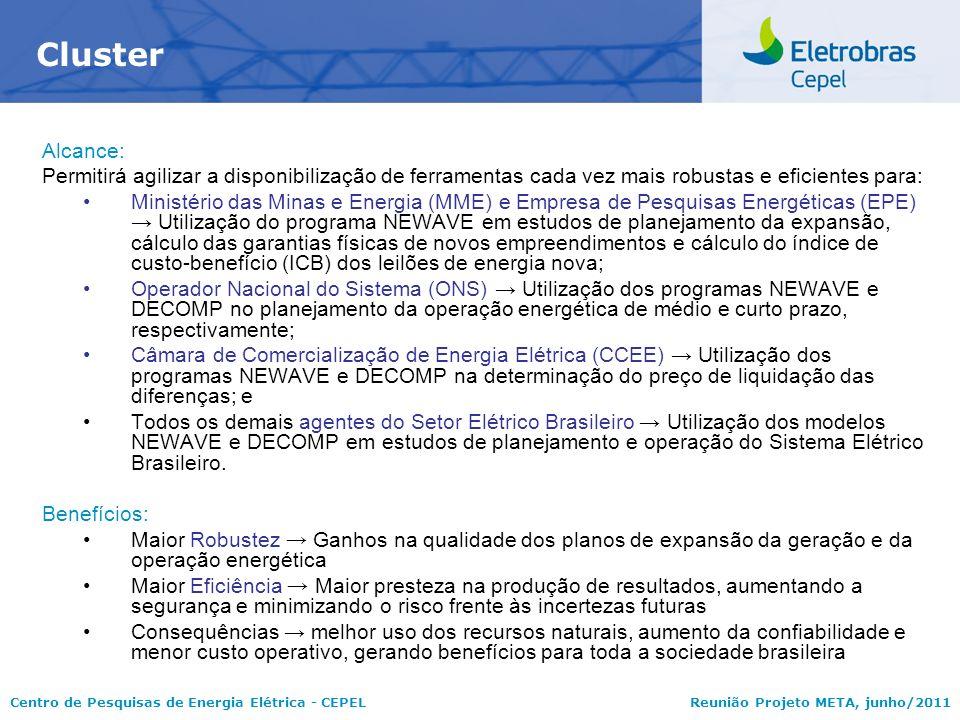 Cluster Alcance: Permitirá agilizar a disponibilização de ferramentas cada vez mais robustas e eficientes para:
