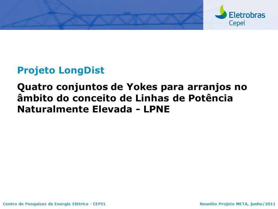 Projeto LongDist Quatro conjuntos de Yokes para arranjos no âmbito do conceito de Linhas de Potência Naturalmente Elevada - LPNE.