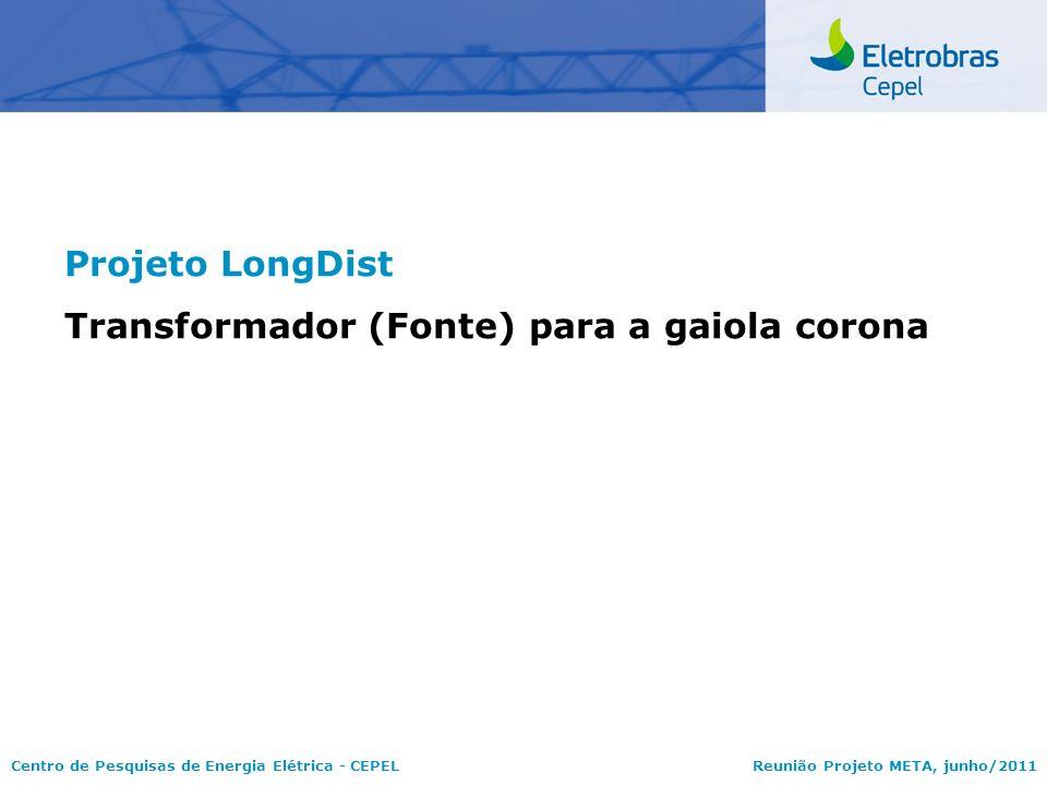 Projeto LongDist Transformador (Fonte) para a gaiola corona
