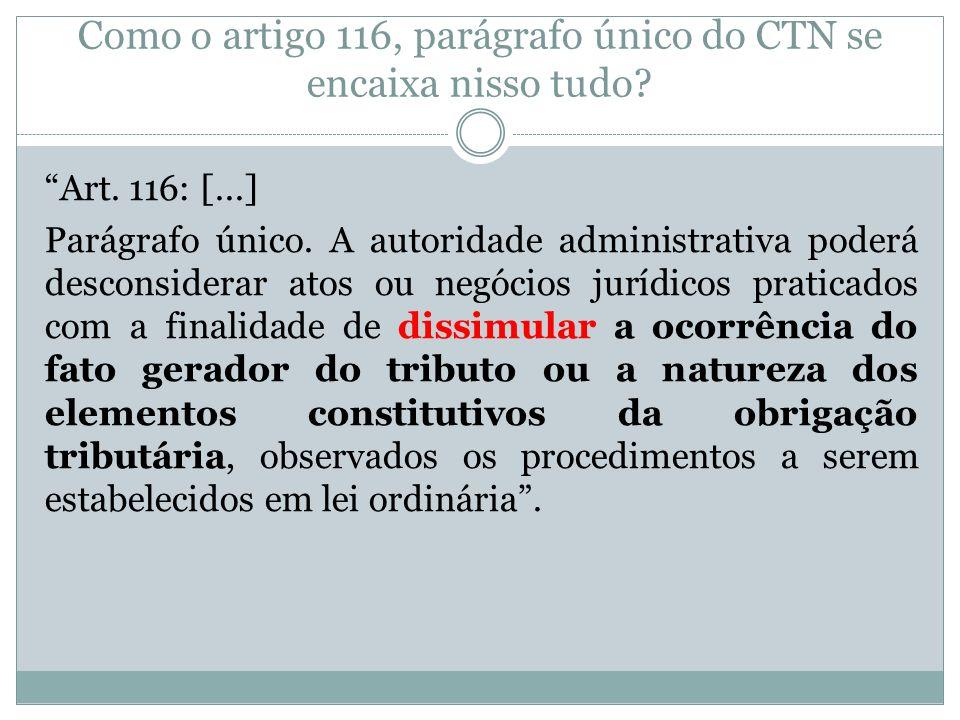 Como o artigo 116, parágrafo único do CTN se encaixa nisso tudo
