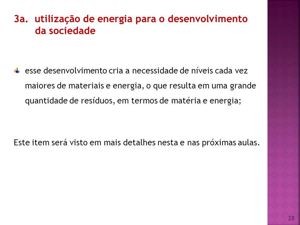 3a. utilização de energia para o desenvolvimento da sociedade