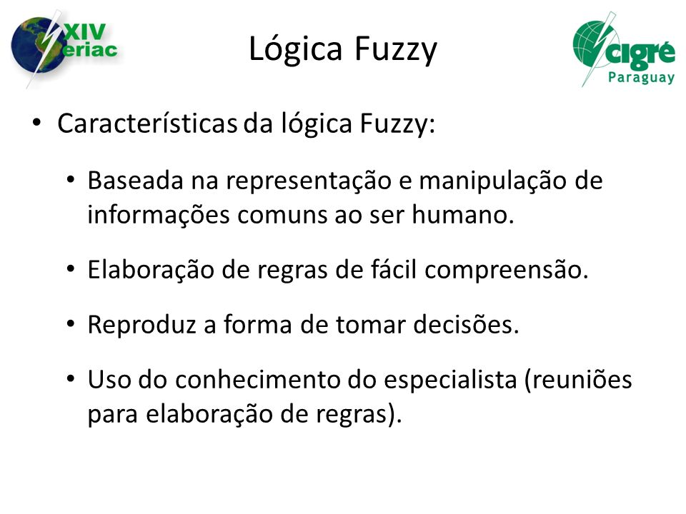 Lógica Fuzzy Características da lógica Fuzzy: