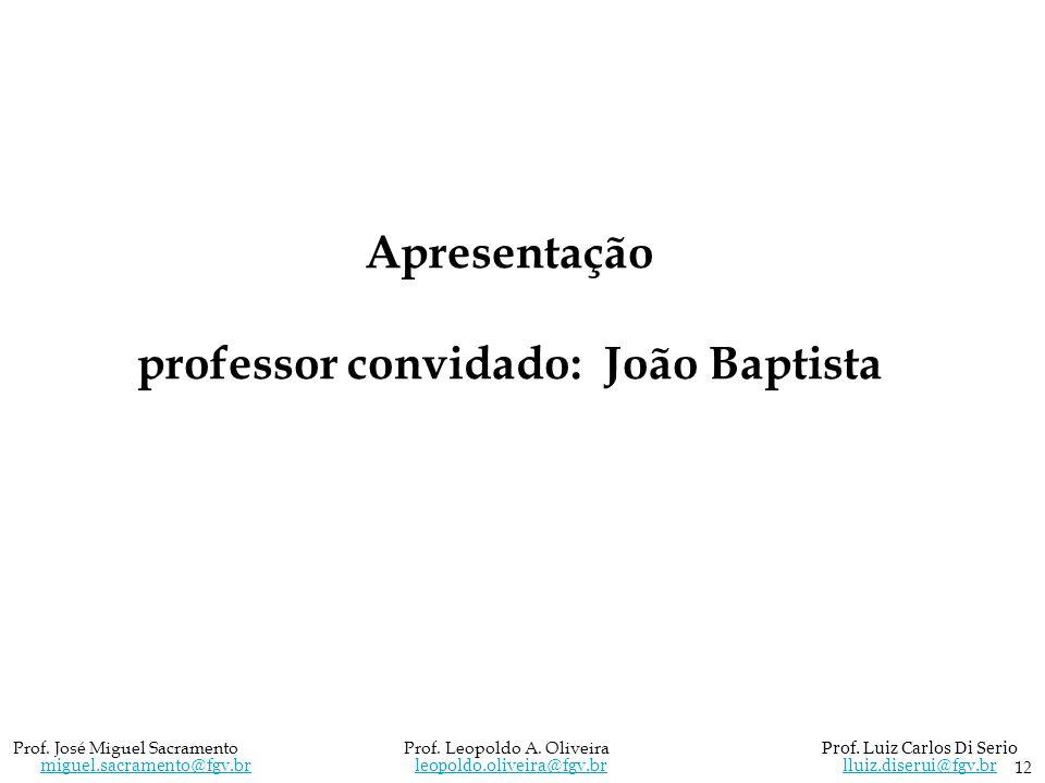 professor convidado: João Baptista