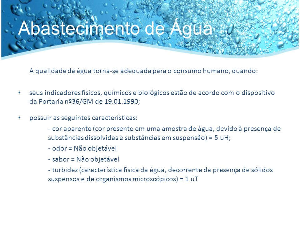 Abastecimento de Água A qualidade da água torna-se adequada para o consumo humano, quando: