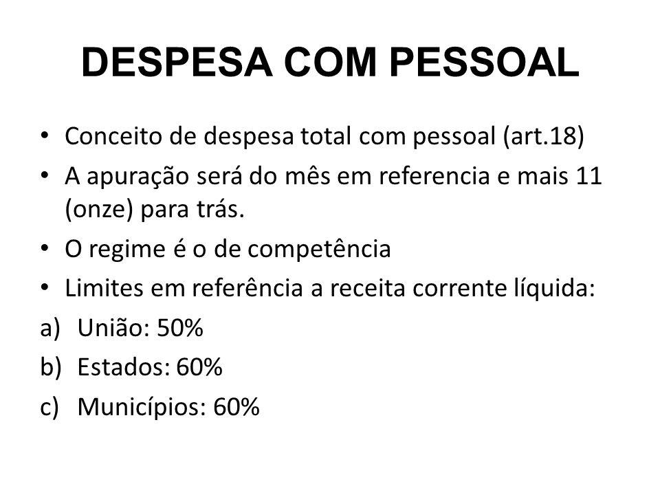 DESPESA COM PESSOAL Conceito de despesa total com pessoal (art.18)