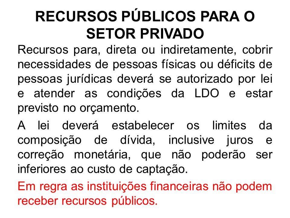 RECURSOS PÚBLICOS PARA O SETOR PRIVADO