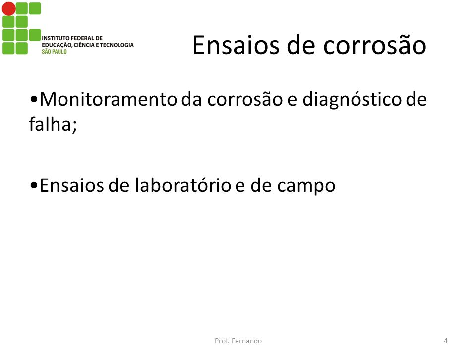 Ensaios de corrosão •Monitoramento da corrosão e diagnóstico de falha;