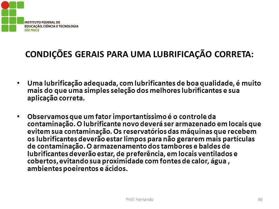 CONDIÇÕES GERAIS PARA UMA LUBRIFICAÇÃO CORRETA: