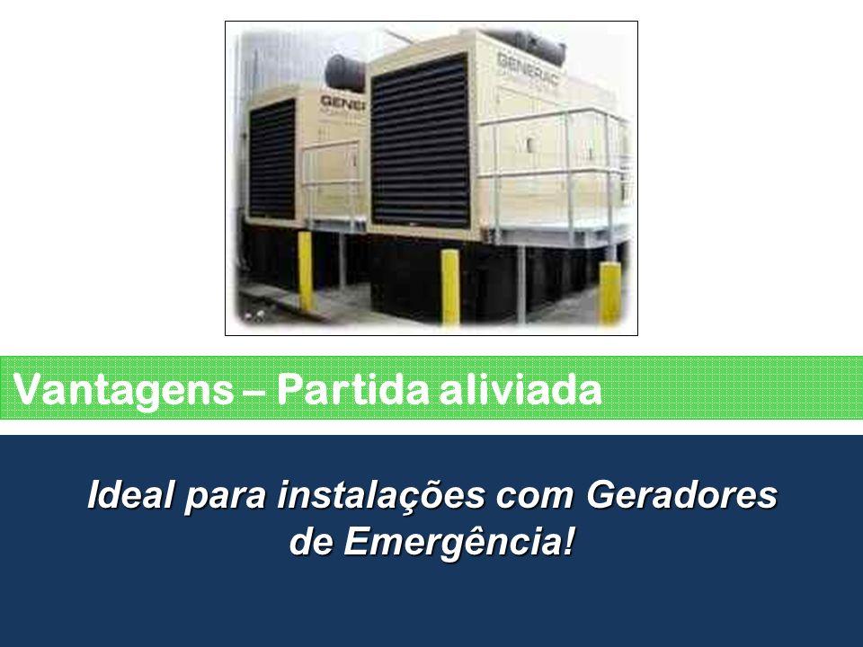 Ideal para instalações com Geradores de Emergência!