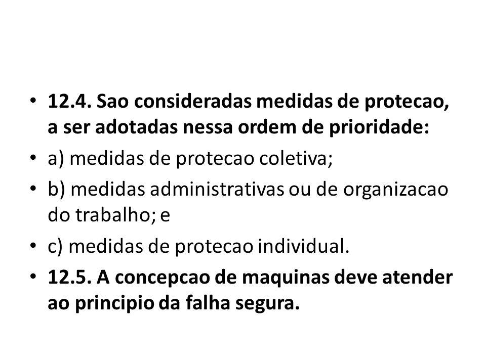 12.4. Sao consideradas medidas de protecao, a ser adotadas nessa ordem de prioridade: