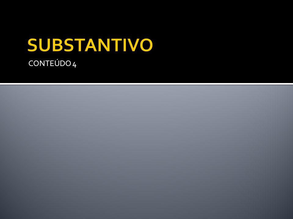 SUBSTANTIVO CONTEÚDO 4