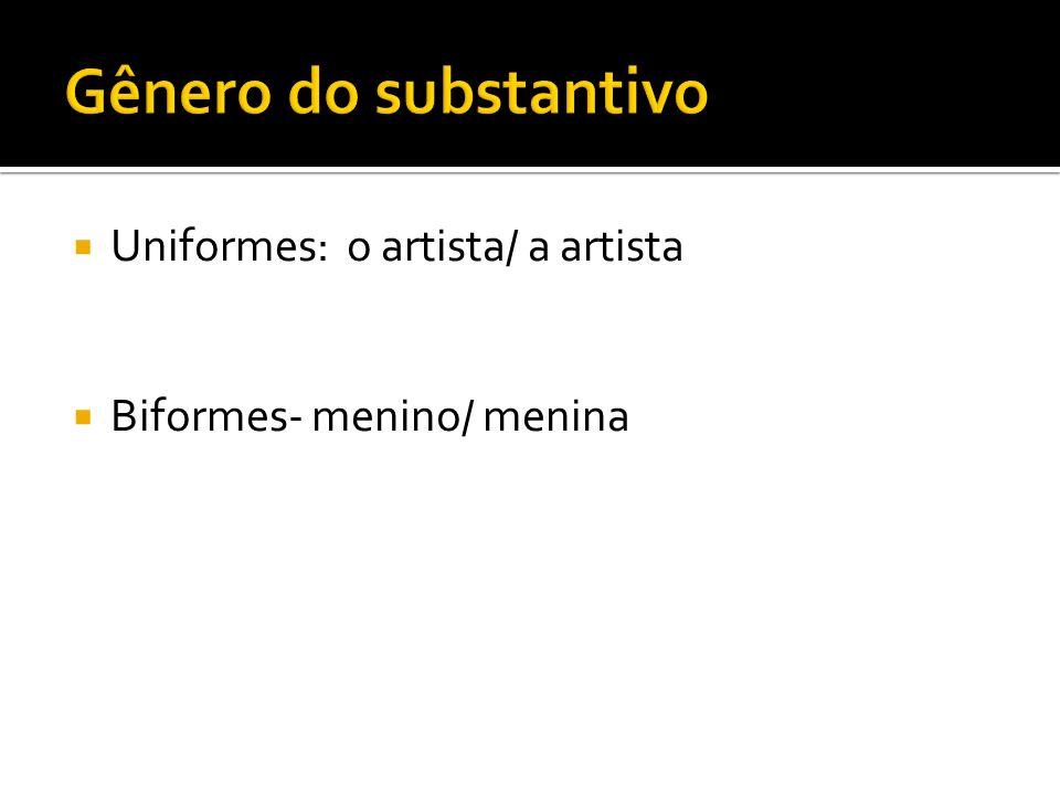 Gênero do substantivo Uniformes: o artista/ a artista