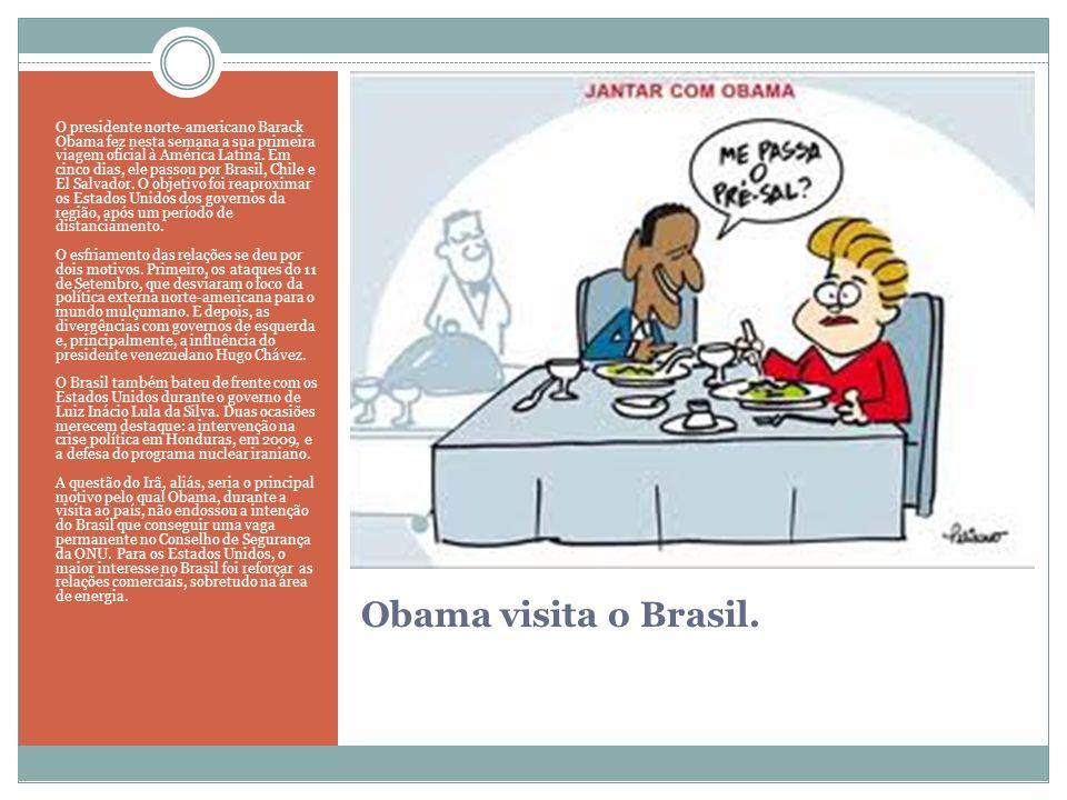 O presidente norte-americano Barack Obama fez nesta semana a sua primeira viagem oficial à América Latina. Em cinco dias, ele passou por Brasil, Chile e El Salvador. O objetivo foi reaproximar os Estados Unidos dos governos da região, após um período de distanciamento. O esfriamento das relações se deu por dois motivos. Primeiro, os ataques do 11 de Setembro, que desviaram o foco da política externa norte-americana para o mundo mulçumano. E depois, as divergências com governos de esquerda e, principalmente, a influência do presidente venezuelano Hugo Chávez. O Brasil também bateu de frente com os Estados Unidos durante o governo de Luiz Inácio Lula da Silva. Duas ocasiões merecem destaque: a intervenção na crise política em Honduras, em 2009, e a defesa do programa nuclear iraniano. A questão do Irã, aliás, seria o principal motivo pelo qual Obama, durante a visita ao país, não endossou a intenção do Brasil que conseguir uma vaga permanente no Conselho de Segurança da ONU. Para os Estados Unidos, o maior interesse no Brasil foi reforçar as relações comerciais, sobretudo na área de energia.