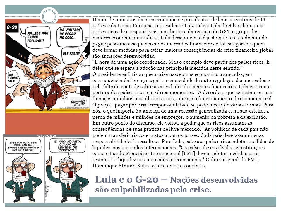 Lula e o G-20 – Nações desenvolvidas são culpabilizadas pela crise.