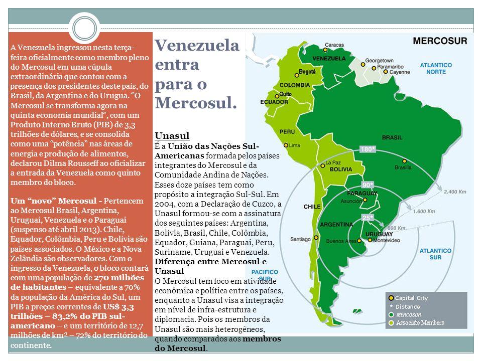 Venezuela entra para o Mercosul.