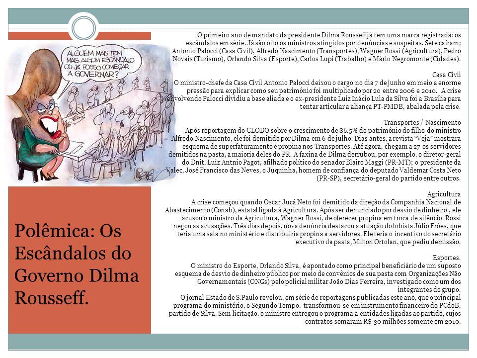 Polêmica: Os Escândalos do Governo Dilma Rousseff.