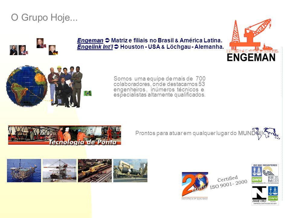 O Grupo Hoje... Engeman  Matriz e filiais no Brasil & América Latina.