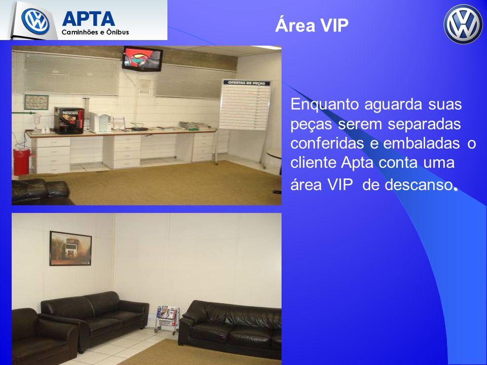 Área VIP Enquanto aguarda suas peças serem separadas conferidas e embaladas o cliente Apta conta uma área VIP de descanso.