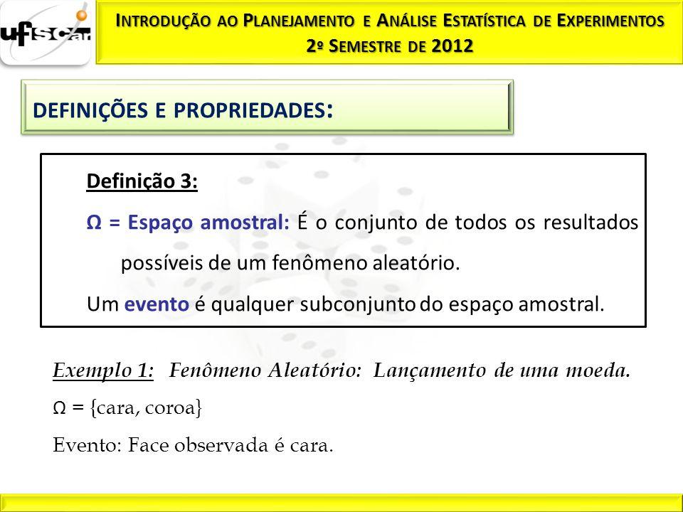 Um evento é qualquer subconjunto do espaço amostral.