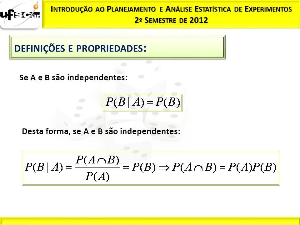 Se A e B são independentes: