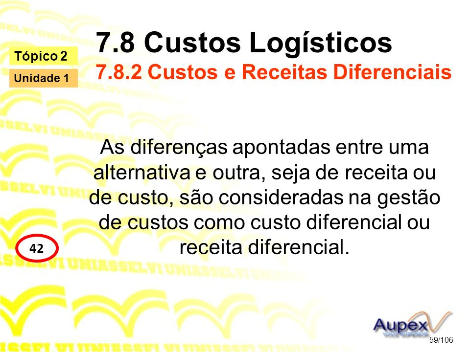 7.8 Custos Logísticos 7.8.2 Custos e Receitas Diferenciais