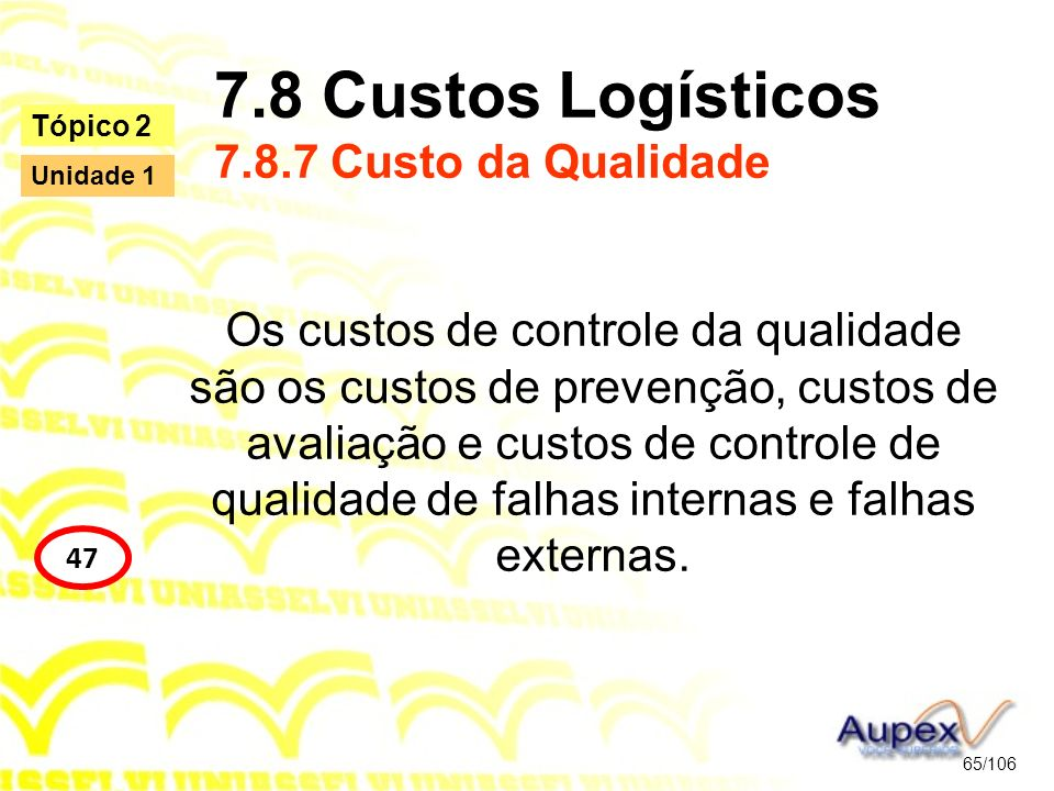 7.8 Custos Logísticos 7.8.7 Custo da Qualidade